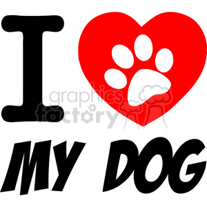 I Love My Dog Text With Red Heart And Paw Print clipart. Commercial use image # 386596