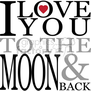 I love you to the moon and back vector art vinyl ready clipart. Commercial use image # 392566
