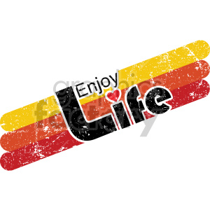 distressed enjoy life typography vector art clipart. Commercial use image # 407734