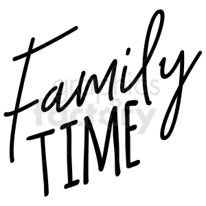 family time typography vector art clipart. Commercial use image # 409365