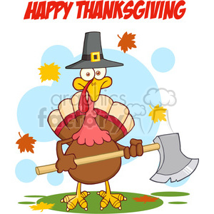 6896_Royalty_Free_Clip_Art_Happy_Thanksgiving_Greeting_With_Turkey_With_Pilgram_Hat_And_Axe clipart. Commercial use image # 393091