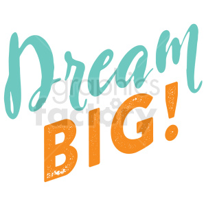 dream big typography vector art clipart. Commercial use image # 409376