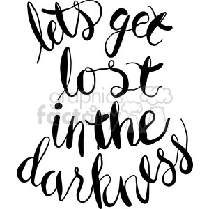 lets get lost in the darkness clipart. Commercial use image # 398175