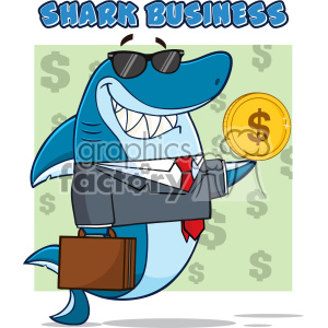 Smiling Business Shark Cartoon In Suit Carrying A Briefcase And Holding A Goden Dollar Coin Vector Illustration With Green Background With Dollar Symbols And Text Shark Business