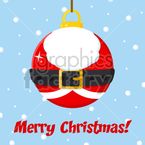 Christmas Ball With Santa Claus Costume Vector Illustration Flat Design Over Background With SnowFlakes And Text Merry Christmas clipart. Commercial use image # 407286