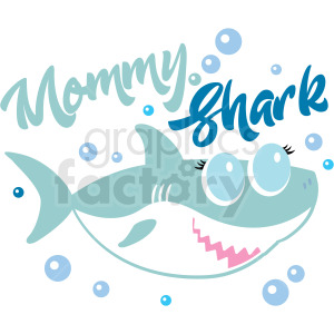 mommy shark typography design clipart. Royalty-free image # 409220
