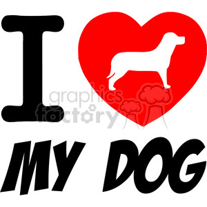I Love My Dog Text With Red Heart clipart. Royalty-free image # 386473