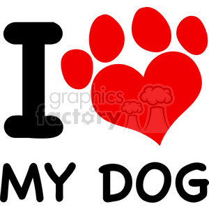 Royalty Free RF Clipart Illustration I Love My Dog Text With Red Heart Paw Print clipart. Commercial use image # 395526
