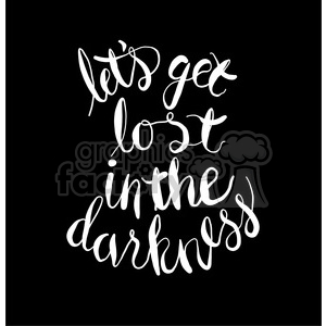 lets get lost in the darkness black clipart. Commercial use image # 398164