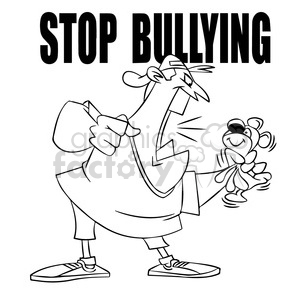 stop bullying man yelling at stuffed animal black and white clipart. Commercial use image # 394768