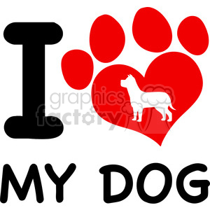 Royalty Free RF Clipart Illustration I Love My Dog Text With Red Heart Paw Print And Dog Silhouette clipart. Commercial use image # 395545