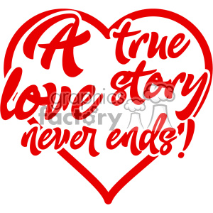 a true love story never ends vector typography clipart. Commercial use image # 402644
