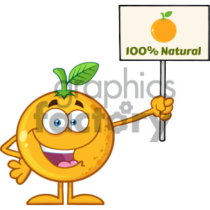 Royalty Free RF Clipart Illustration Happy Orange Fruit Cartoon Mascot Character Holding A Sign With Text 100 Percent Natural Vector Illustration Isolated On White Background clipart. Royalty-free image # 404394