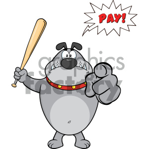 Angry Gray Bulldog Cartoon Mascot Character Holding A Bat And Pointing With Speech Bubble And Text Pay clipart. Commercial use image # 404226