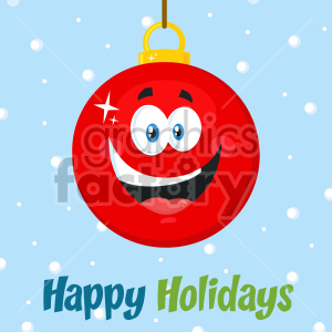 Happy Red Christmas Ball Cartoon Mascot Character Vector Illustration Flat Design Over Background With SnowFlakes And Text Happy Holidays clipart. Royalty-free image # 407252