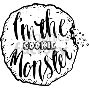i am the cookie monster typography calligraphy vector image clipart. Commercial use image # 407840