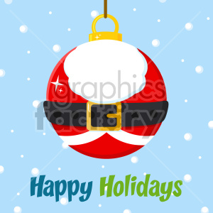 Christmas Ball With Santa Claus Costume Vector Illustration Flat Design Over Background With SnowFlakes And Text Happy Holidays clipart. Commercial use image # 407276
