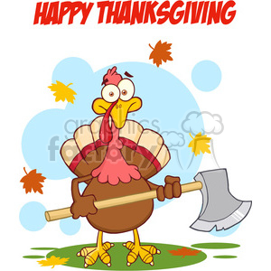 6893_Royalty_Free_Clip_Art_Happy_Thanksgiving_Greeting_With_Turkey_With_Axe clipart. Commercial use image # 393135