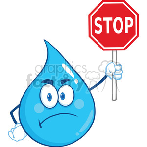 Royalty Free RF Clipart Illustration Angry Water Drop Cartoon Mascot Character Holding up A Forbidden Sign clipart. Royalty-free image # 395712