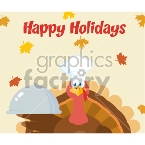 Turkey Chef Cartoon Mascot Character Holding A Cloche Platter Vector Illustration Flat Design Over Background With Autumn Leaves And Text Happy Holidays_1 clipart. Commercial use image # 406975