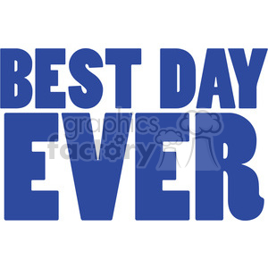 best day ever vector clipart. Commercial use image # 394856