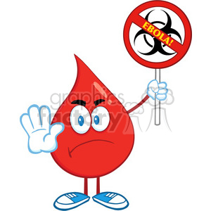 Clipart Illustration Angry Red Blood Drop Character Holding A Stop Ebola Sign With Bio Hazard Symbol And Text clipart. Royalty-free image # 396988