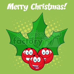 9017 royalty free rf clipart illustration happy christmas holly berries with leaves cartoon characters vector illustration greeting card clipart. Royalty-free image # 399255
