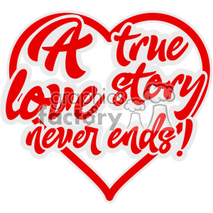 a true love story never ends vector svg cut file clipart. Commercial use image # 402599