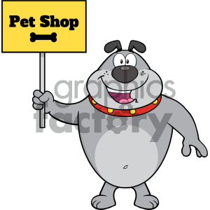 Royalty Free RF Clipart Illustration Happy Gray Bulldog Cartoon Mascot Character Holding A Sign With Text Pet Shop Vector Illustration Isolated On White Background clipart. Royalty-free image # 404212