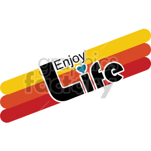 enjoy life typography vector clipart. Commercial use image # 407740