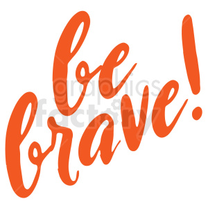 be brave typography vector art clipart. Royalty-free image # 409355