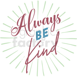 always be kind typography vector art clipart. Royalty-free image # 409371
