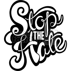 stop the hate calligraphy typography illustration clipart. Commercial use image # 398188