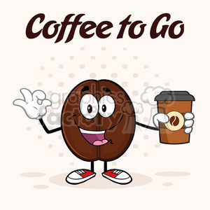 illustration happy coffee bean cartoon mascot character holding a coffee cup and gesturing ok vector illustration with text coffee to go and background clipart. Commercial use image # 399524