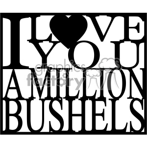 i love you a million bushels clipart. Commercial use image # 403014