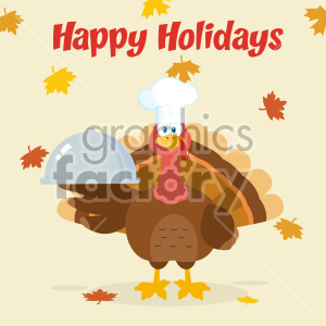 Turkey Chef Cartoon Mascot Character Holding A Cloche Platter Vector Illustration Flat Design Over Background With Autumn Leaves And Text Happy Holidays clipart. Royalty-free image # 406973