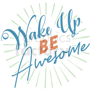 wake up be awesome typography vector art clipart. Commercial use image # 409350