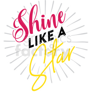 shine like a star typography vector art clipart. Commercial use image # 409352