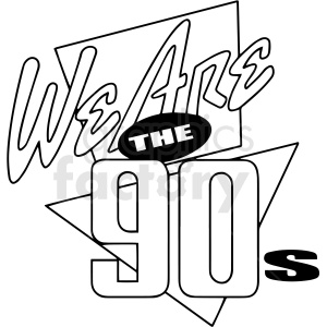 we are the 90s black and white text clipart. Commercial use image # 412913