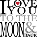 I love you to the moon and back vector art vinyl ready