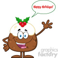 royalty free rf clipart illustration happy christmas pudding cartoon character waving with speech bubble and text vector illustration isolated on white