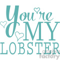 youre my lobster vector word art  gif, png, jpg, eps, svg, pdf