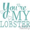 youre my lobster vector word art