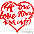 a true love story never ends vector typography