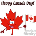 Happy Canadian Red Maple Leaf Cartoon Mascot Character Holding An Canadian Flag With Text Happy Canada Day